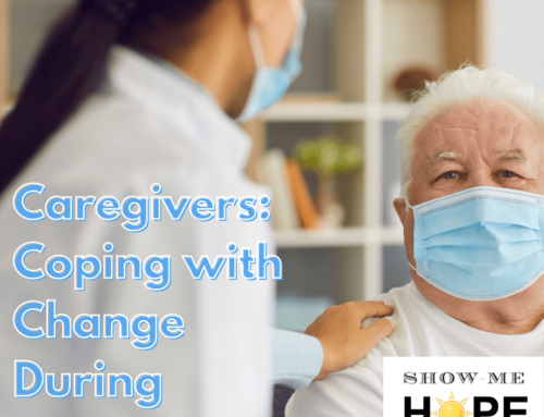Caregivers: Coping with Change During COVID-19