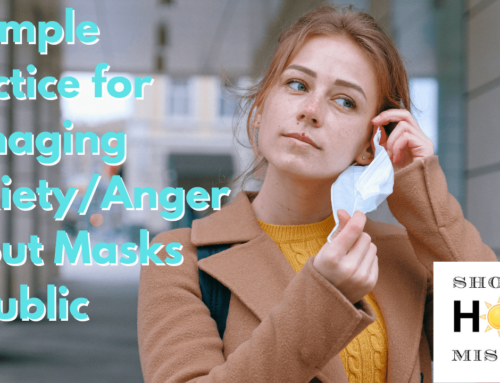 Managing Anxiety/Anger About Masks in Public