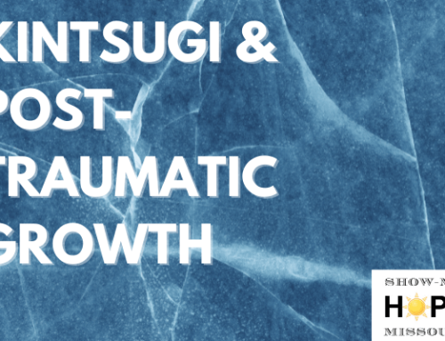 Kintsugi and Post-Traumatic Growth